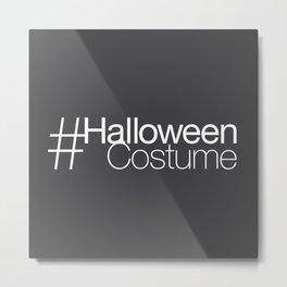 #HalloweenCostume Metal Print