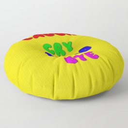 Laugh  Cry  Good  Bye Floor Pillow