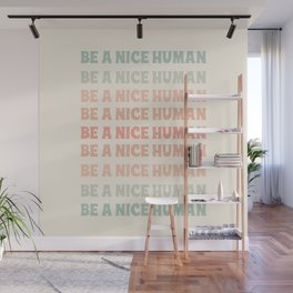 Be a Nice Human - trendy peach typography art Wall Mural
