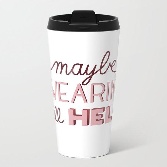 Maybe Swearing will help Metal Travel Mug
