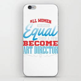 All Women Are Created Equal Art Director iPhone Skin
