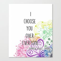 I Choose You Over Everyone Doodle Canvas Print