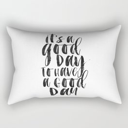 printable wall art,it's a good day to have a good day,funny print,office decor,quote prints,inspirat Rectangular Pillow