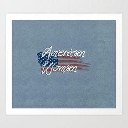 I'm An American Woman Art Print