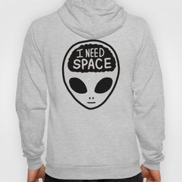 Alien with I Need Space Hoody