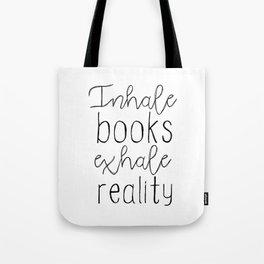 Inhale Books, Exhale Reality Tote Bag