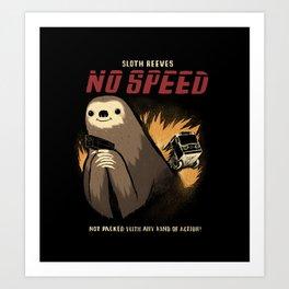 no speed. Art Print
