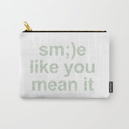 Smile like you mean it Carry-All Pouch