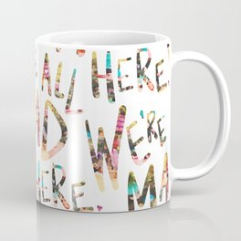 We're All Mad Here. Coffee Mug