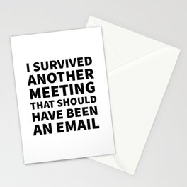 I Survived Another Meeting That Should Have Been an Email Stationery Cards
