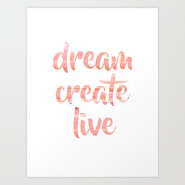 Dream Create Live | Coral Blush Motivational Typography Art Print