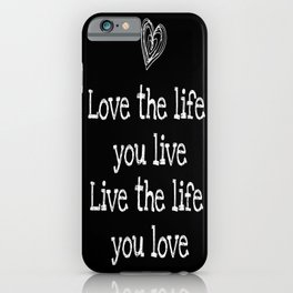 love the life iPhone Case