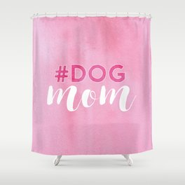 # DOG mom Shower Curtain