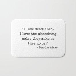 Deadlines Douglas Adams Quote Bath Mat