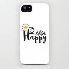 Be Happy iPhone Case
