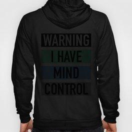 WARNING, I have mind control Hoody