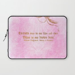 Eternity was in our lips  - Cleopatra - Shakespeare Love Quote Laptop Sleeve