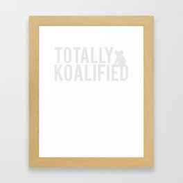 Totally Koalified Cute Koala T-Shirt Framed Art Print