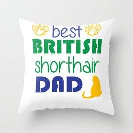 Best British Shorthair Dad Cat Father Throw Pillow