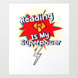 Reading is My Superpower for Book and Literature Fans Art Print