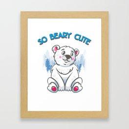 So Beary Cute Adorable Polar Bear Cub Pun Framed Art Print