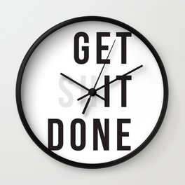 Get Sh(it) Done // Get Shit Done Wall Clock