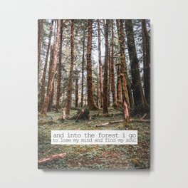 And Into The Forest I Go To Lose My Mind And Find My Soul-Oregon Coast Forest Metal Print