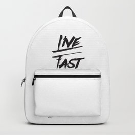 Live fast die young quote typography Backpack