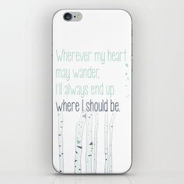 Wherever my heart may wander. iPhone Skin