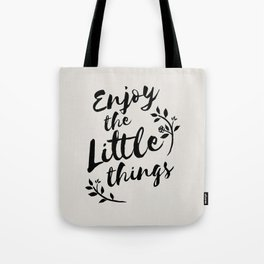 Enjoy The Little Things Tote Bag