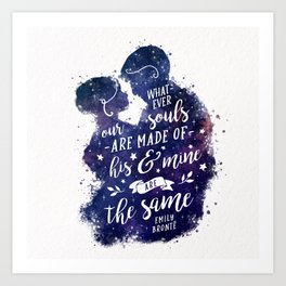 Whatever our souls Art Print