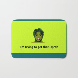 Trying to get that Oprah Bath Mat