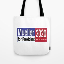 Mueller For President 2020 Tote Bag