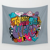 weird Wall Tapestries featuring Things Might Get Weird by Chris Piascik