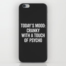 Cranky & Psycho Funny Quote iPhone Skin