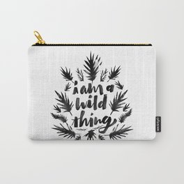 I am a wild thing Carry-All Pouch