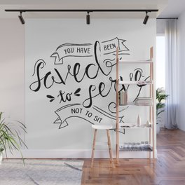 SAVED TO SERVE - B&W Wall Mural