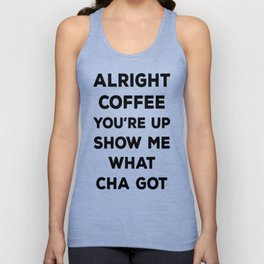 ALRIGHT COFFEE YOU'RE UP T-SHIRT Unisex Tank Top