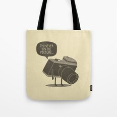 Never in the picture... Tote Bag