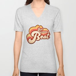 Just Gimme a Beat Unisex V-Neck