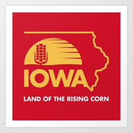 Iowa: Land of the Rising Corn - Red and Gold Edition Art Print