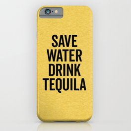 Drink Tequila Funny Quote iPhone Case