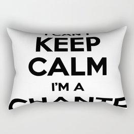 I cant keep calm I am a CHANTE Rectangular Pillow