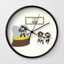 Mi life is a comedy, like a monkey fun! Wall Clock