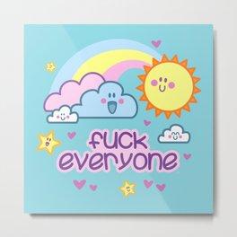 Fuck Everyone - with cuteness Metal Print