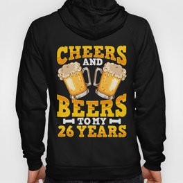 26th Birthday Cheers And Beers Drink Lover Hoody