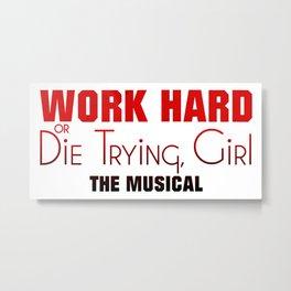 Work Hard or Die Trying Girl Metal Print