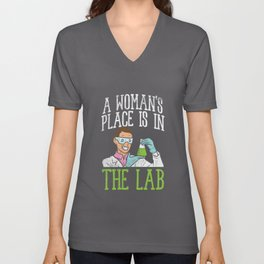 A Woman's Place Is In The Lab  Unisex V-Neck