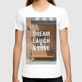 Afternoon Light Street Photography Quote Dream Laugh & Love T-shirt