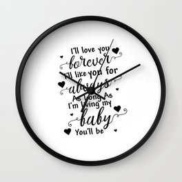 I'll Love You Forever Wall Clock